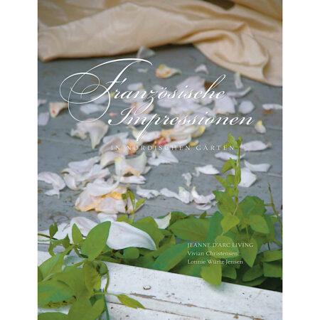Jeanne d'Arc Living * Buch Französische Impressionen Gartengestaltung